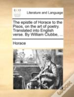 The Epistle Of Horace To The Pisos, On T