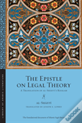 The Epistle On Legal Theory : A Translation Of Al-Shafii'S Risalah