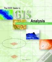 The Esri Guide To Gis Analysisgeographic Patterns And Relationships