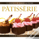 The Essence Of Bakery & Pastry-Patisserie