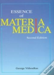 The Essence Of Homeopathic Materia Medica