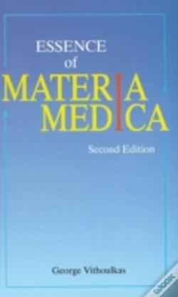 Wook.pt - The Essence Of Homeopathic Materia Medica