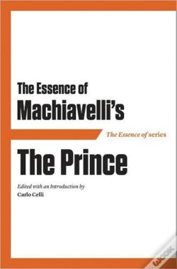 Wook.pt - The Essence Of Machiavelli