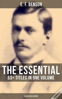 Wook.pt - The Essential E. F. Benson: 53+ Titles In One Volume (Illustrated Edition)