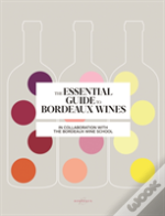 The Essential Guide To Bordeaux Wines