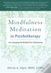 The Essential Guide To Mindfulness Meditation In Psychotherapy