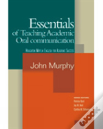 The Essentials Of Teaching Academic Oral Communication