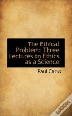 The Ethical Problem: Three Lectures On E