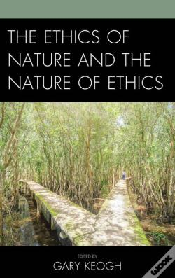 Wook.pt - The Ethics Of Nature And The Nature Of Ethics