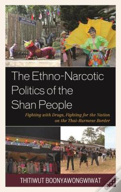 Wook.pt - The Ethno-Narcotic Politics Of The Shan People