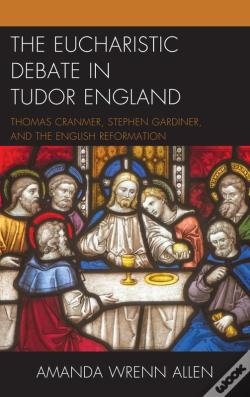 Wook.pt - The Eucharistic Debate In Tudor England