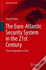 The Euro-Atlantic Security System In The 21st Century