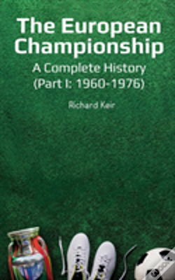 Wook.pt - The European Championship - A Complete History: (Part I: 1960-1976)