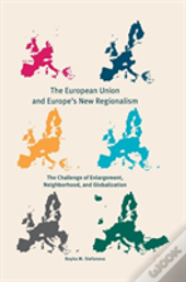 The European Union And Europe'S New Regionalism