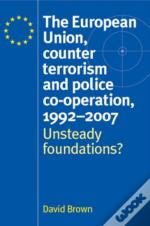 The European Union, Counter Terrorism And Police Co-Operation, 1991-2007