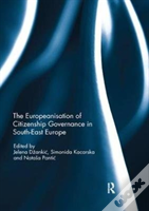 The Europeanisation Of Citizenship Governance In South-East Europe