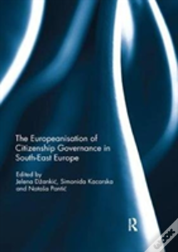 Wook.pt - The Europeanisation Of Citizenship Governance In South-East Europe