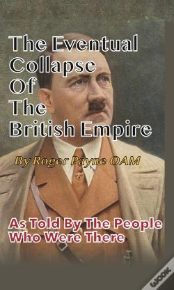 Wook.pt - The Eventual Collapse Of The British Empire