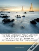 The 'Ever-Victorious Army,': A History O