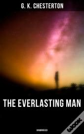 The Everlasting Man (Unabridged)