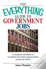 The Everything Guide To Government Jobs