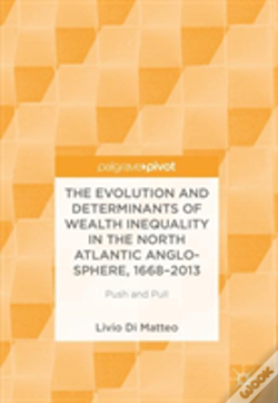 Wook.pt - The Evolution And Determinants Of Wealth Inequality In The North Atlantic Anglo-Sphere, 1668-2013