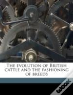 The Evolution Of British Cattle And The