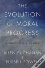 The Evolution Of Moral Progress