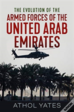 Wook.pt - The Evolution Of The Armed Forces Of The United Arab Emirates