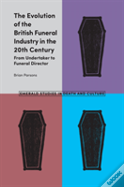 Wook.pt - The Evolution Of The British Funeral Industry In The 20th Century