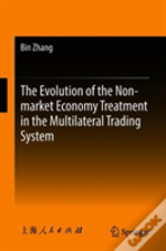 The Evolution Of The Non-Market Economy Treatment In The Multilateral Trading System