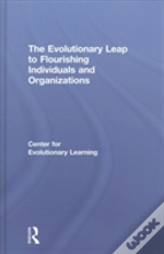 The Evolutionary Leap To Flourishing Individuals And Organisations