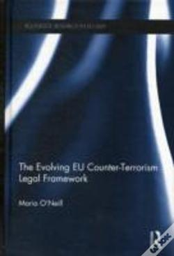 Wook.pt - The Evolving Eu Counter-Terrorism Legal Framework