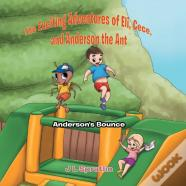 The Exciting Adventures Of Eli, Cece, And Anderson The Ant