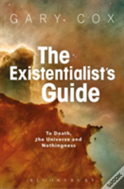 Wook.pt - The Existentialist'S Guide To Death, The Universe And Nothingness