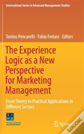 The Experience Logic As A New Perspective For Marketing Management