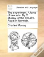 The Experiment. A Farce Of Two Acts. By