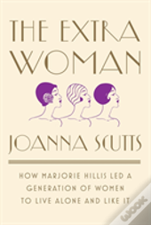 The Extra Woman 8211 How Marjorie Hi