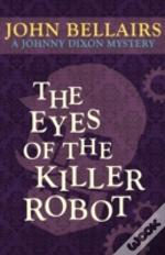 The Eyes Of The Killer Robot (A Johnny Dixon Mystery