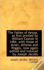 The Fables Of Aesop, As First Printed By
