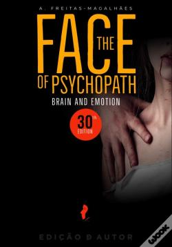 Wook.pt - The Face Of Psychopath - Brain And Emotion (30th Ed.)