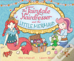 The Fairytale Hairdresser And The Little Mermaid