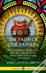 The Faith Of Our Fathers