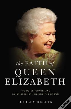 Wook.pt - The Faith Of Queen Elizabeth