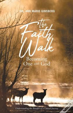 Wook.pt - The Faith Walk: Becoming One With God