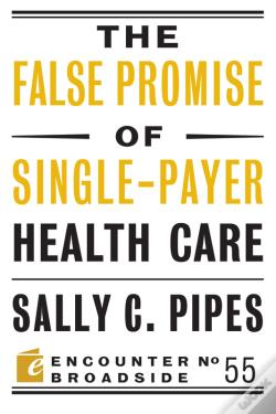Wook.pt - The False Promise Of Single-Payer Health Care