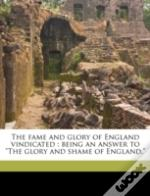 The Fame And Glory Of England Vindicated