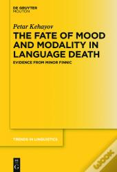 The Fate Of Mood And Modality In Language Death