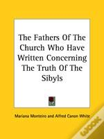 The Fathers Of The Church Who Have Written Concerning The Truth Of The Sibyls