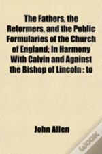 The Fathers, The Reformers, And The Publ